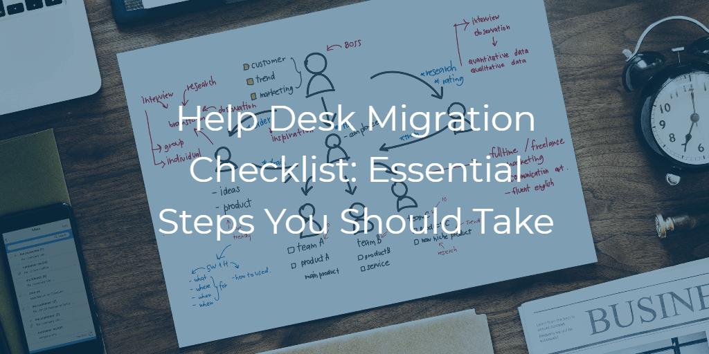 Help Desk Migration Checklist: Essential Steps You Should Take