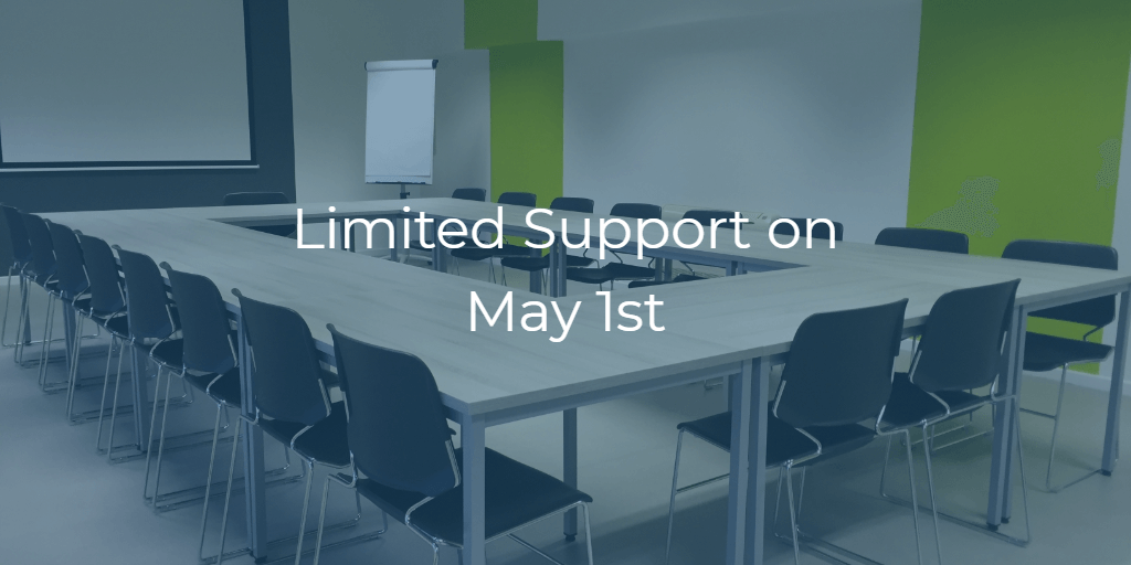 Limited Support on May 1st
