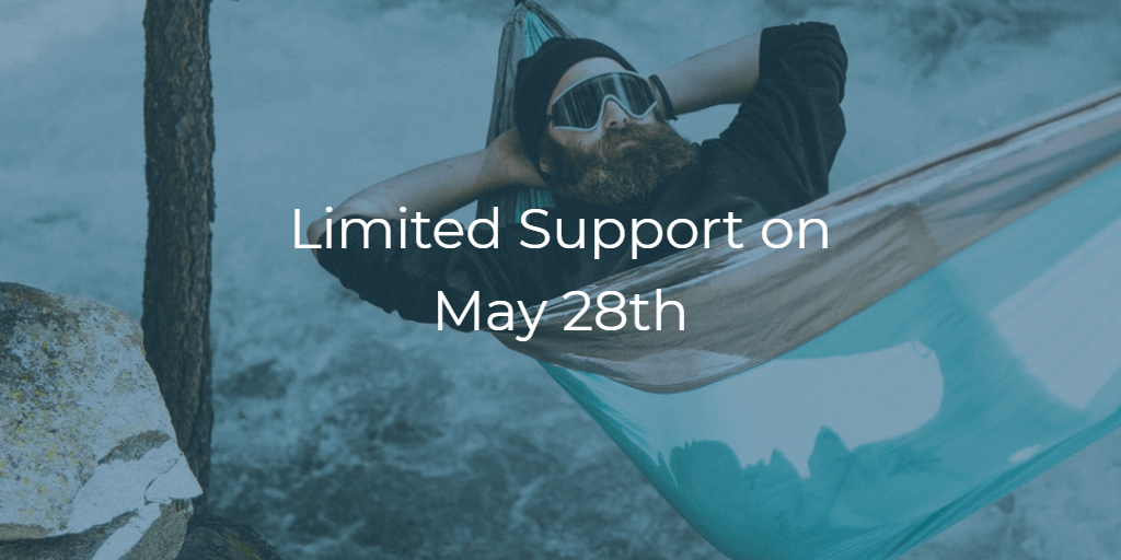 Limited Support on May 28th