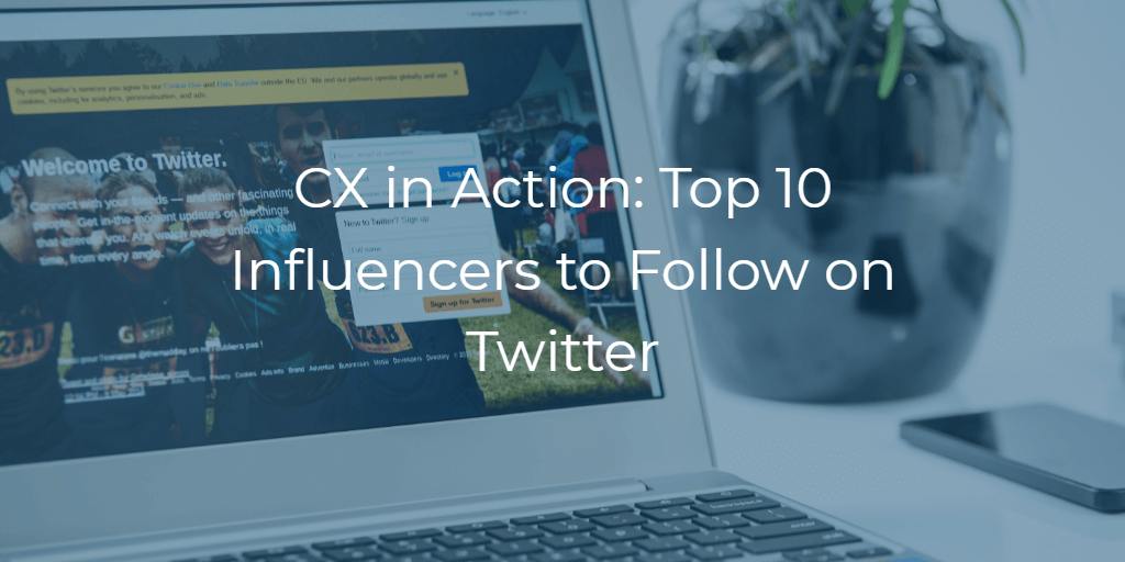 CX in Action: Top 10 Influencers to Follow on Twitter