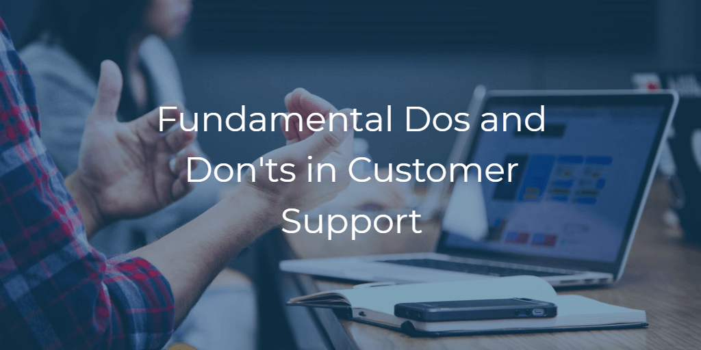 The things you should and shouldn't do if you're a support manager