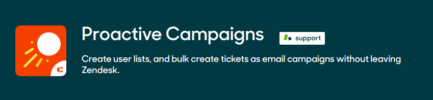 Proactive Campaigns - Create user lists, and bulk create tickets as email campaigns without leaving Zendesk.