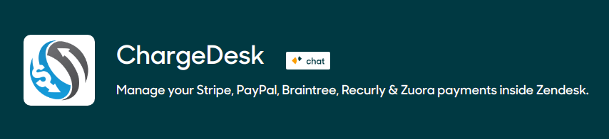 ChargeDesk - Manage your Stripe, PayPal, Braintree, Recurly & Zuora payments inside Zendesk.