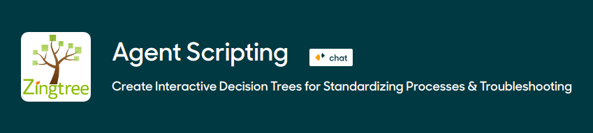Agent Scripting - Create Interactive Decision Trees for Standardizing Processes & Troubleshooting