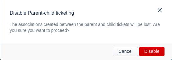 Disabling parent-child ticketing in Freshdesk